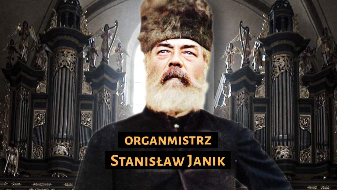Stanisław Janik. Organmistrz z Krosna