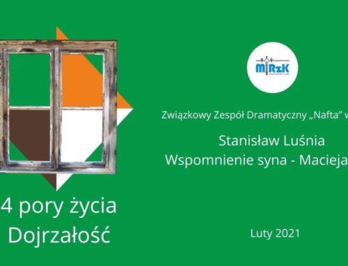 Dojrzałość. Wystawa w odcinkach. Stanisław Luśnia. Wspomnienie o ojcu – Maciej Luśnia