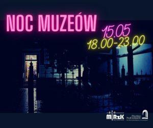 plakat, widoczne muzeum rzemiosła podczas nocy, napis: NOC MUZEÓW, 15.05, godz. 18.00 - 23.00